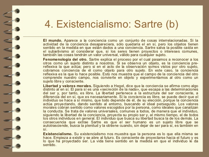 4. Existencialismo: Sartre (b) <ul><ul><li>El mundo.  Aparece a la conciencia como un conjunto de cosas interrelacionadas....