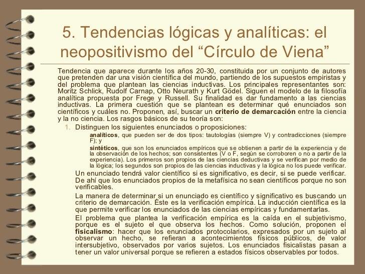 """5. Tendencias lógicas y analíticas: el neopositivismo del """"Círculo de Viena"""" <ul><li>Tendencia que aparece durante los año..."""