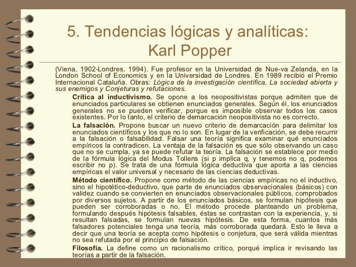 5. Tendencias lógicas y analíticas:  Karl Popper <ul><li>(Viena, 1902-Londres, 1994). Fue profesor en la Universidad de Nu...