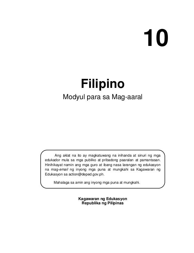 Filipino Modyul para sa Mag-aaral Kagawaran ng Edukasyon Republika ng Pilipinas Ang aklat na ito ay magkatuwang na inihand...