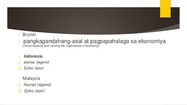 o Brunei  pangkagandahang-asal at pagpapahalaga sa ekonomiya (moral lessons and valuing the importance of economy) o Indo...