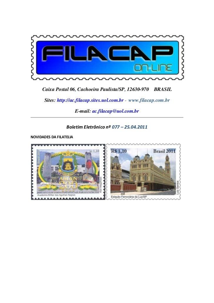 Caixa Postal 06, Cachoeira Paulista/SP, 12630-970 BRASIL       Sites: http://ac.filacap.sites.uol.com.br - www.filacap.com...