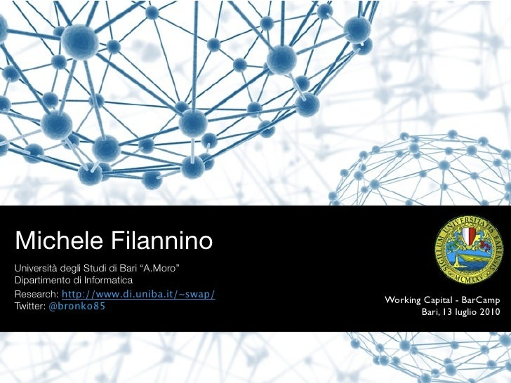 """Michele Filannino Università degli Studi di Bari """"A.Moro"""" Dipartimento di Informatica Research: http://www.di.uniba.it/~sw..."""