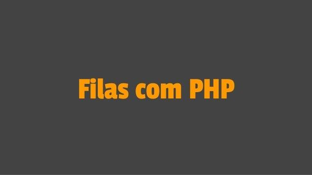 Filas com PHP