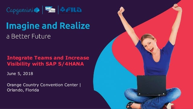 1© Capgemini 2018. All rights reserved |FILA SAPPHIRE | June 2018 Integrate Teams and Increase Visibility with SAP S/4HANA...