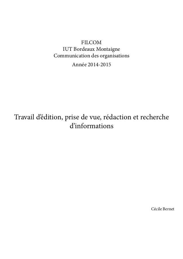 FILCOM IUT Bordeaux Montaigne Communication des organisations Année 2014-2015 Travail d'édition, prise de vue, rédaction e...