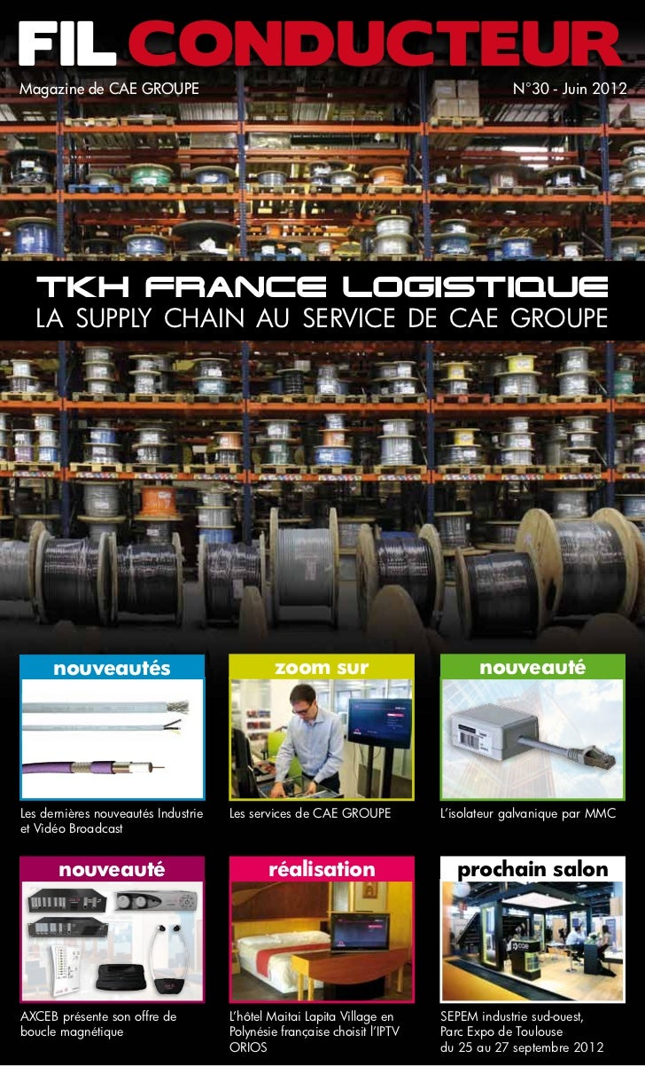 Fil ConducteurMagazine de CAE Groupe                                                                N°30 - Juin 2012  TKH ...