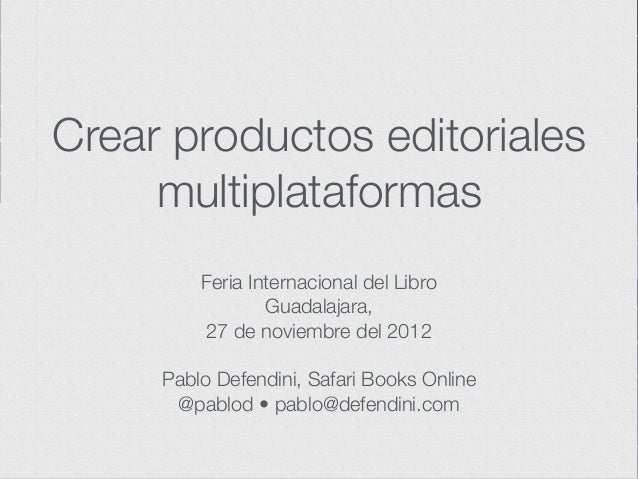Crear productos editoriales     multiplataformas         Feria Internacional del Libro                 Guadalajara,       ...