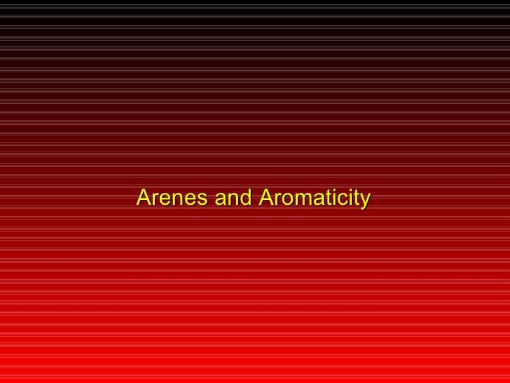 Arenes and Aromaticity