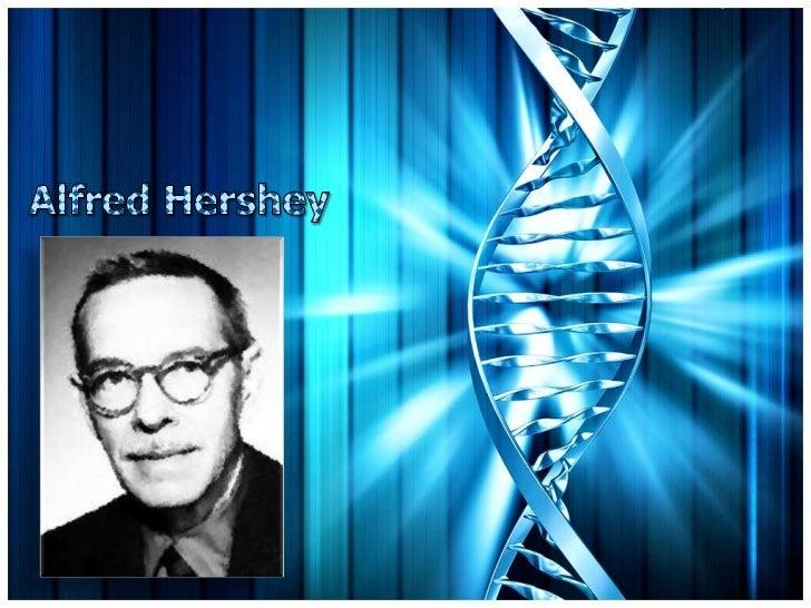 Alfred Hershey Present...