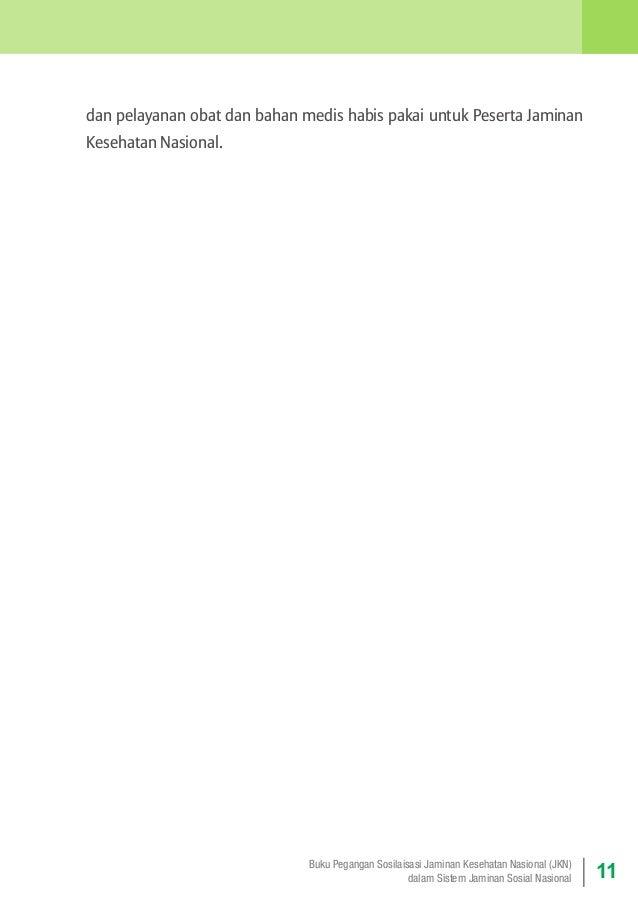 dan pelayanan obat dan bahan medis habis pakai untuk Peserta Jaminan Kesehatan Nasional.  Buku Pegangan Sosilaisasi Jamin...