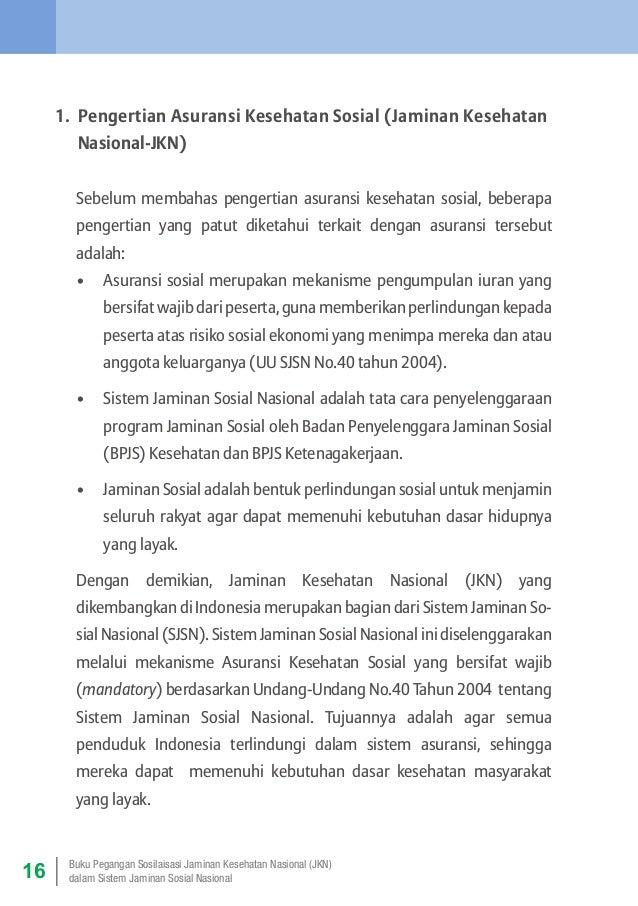 1. Pengertian Asuransi Kesehatan Sosial (Jaminan Kesehatan  Nasional-JKN) Sebelum membahas pengertian asuransi kesehata...