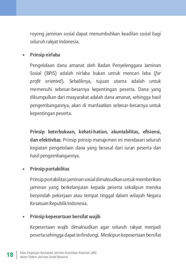 royong jaminan so ial dapat menumbuhkan keadilan sosial bagi s seluruh rakyat Indonesia. • Prinsip nirlaba Pengelolaan d...