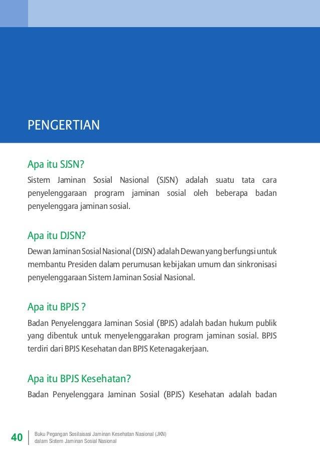 PENGERTIAN Apa itu SJSN? Sistem Jaminan Sosial Nasional (SJSN) adalah suatu tata cara penyelenggaraan program jaminan sosi...