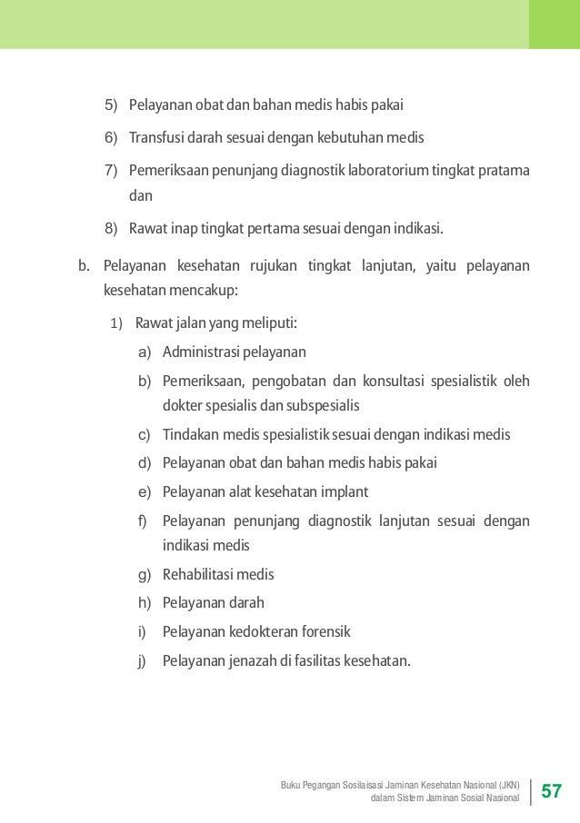 5) Pelayanan obat dan bahan medis habis pakai 6) Transfusi darah sesuai dengan kebutuhan medis 7) Pemeriksaan penunjang...