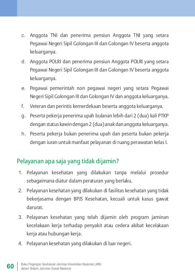 c. Anggota TNI dan penerima pensiun Anggota TNI yang setara Pegawai Negeri Sipil Golongan III dan Golongan IV beserta ang...