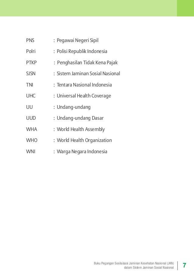 PNS  : Pegawai Negeri Sipil  Polri  : Polisi Republik Indonesia  PTKP  : Penghasilan Tidak Kena Pajak  SJSN  : Sistem...