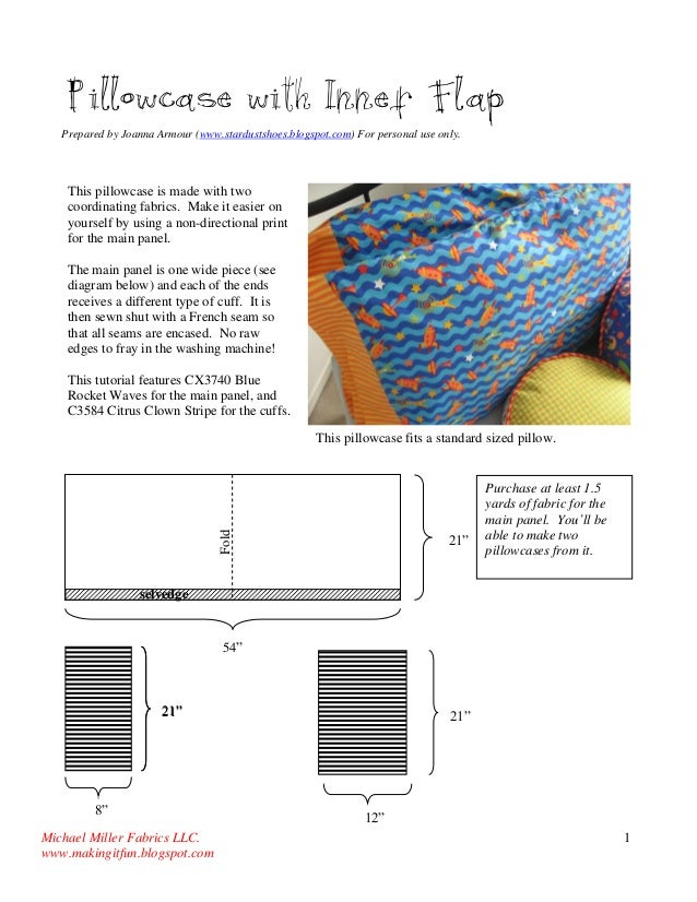 Michael Miller Fabrics LLC.  www.makingitfun.blogspot.com  1  Pillowcase with Inner Flap  Prepared by Joanna Armour (www.s...