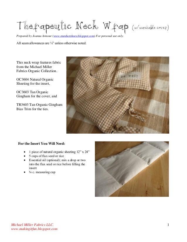 Michael Miller Fabrics LLC.  www.makingitfun.blogspot.com  1  Therapeutic Neck Wrap (w/washable cover)  Prepared by Joanna...