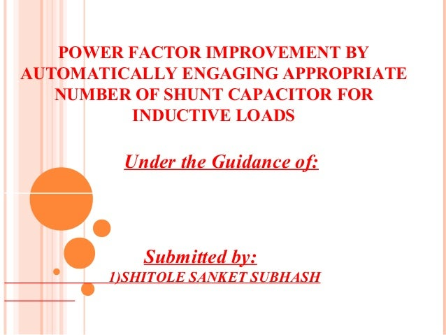automatic power factor controller using pic Automatic power factor correction by microcontroller 8051 a thesis submitted in partial fulfillment of the requirements for the degree of.