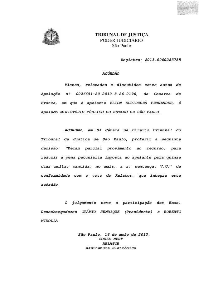 TRIBUNAL DE JUSTIÇA PODER JUDICIÁRIO São Paulo Registro: 2013.0000283785 ACÓRDÃO Vistos, relatados e discutidos estes auto...