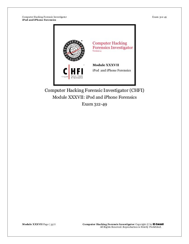 Computer Hacking Forensic Investigator Exam 312-49 iPod and iPhone Forensics Module XXXVII Page | 3377 Computer Hacking Fo...