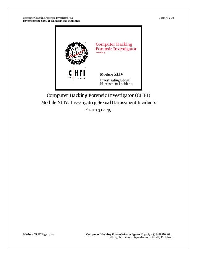 Computer Hacking Forensic Investigator v4 Exam 312-49 Investigating Sexual Harassment Incidents Module XLIV Page | 3779 Co...