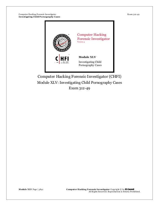 Computer Hacking Forensic Investigator Exam 312-49 Investigating Child Pornography Cases  Module XLV Page | 3841          ...