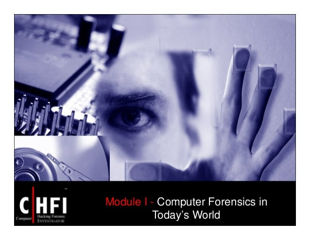 Module I - Computer Forensics in Today's World