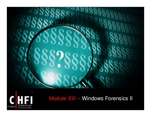 Module XIII – Windows Forensics II