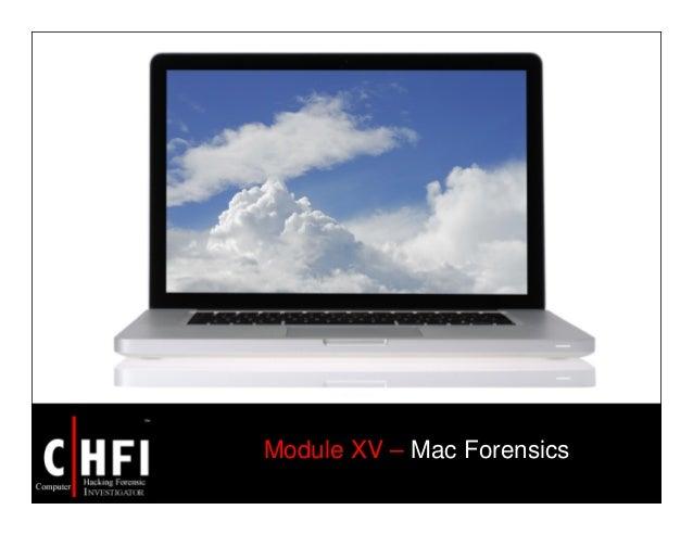 Module XV – Mac Forensics