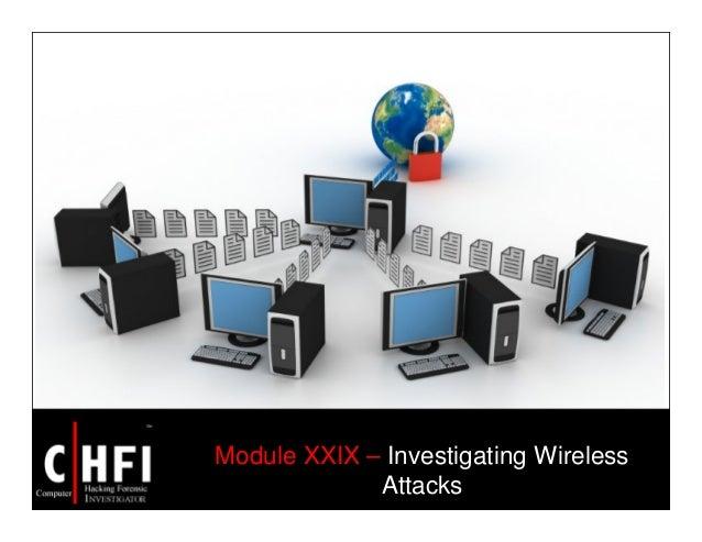 Module XXIX – Investigating Wireless Attacks