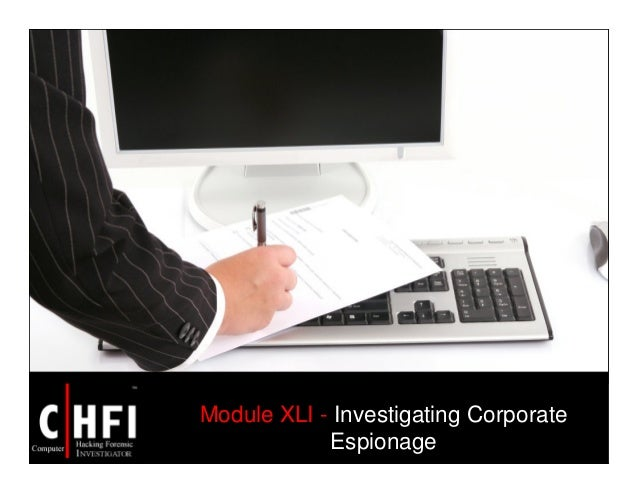 Module XLI - Investigating Corporate Espionage