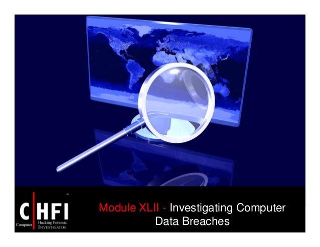Module XLII - Investigating Computer Data Breaches