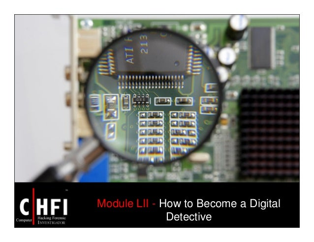 Module LII - How to Become a Digital Detective