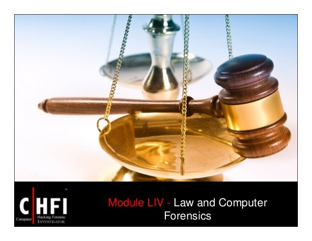 Module LIV - Law and Computer Forensics