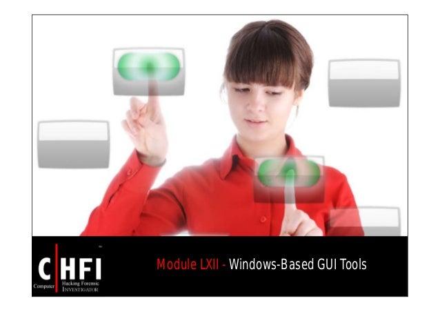 Module LXII - Windows-Based GUI Tools