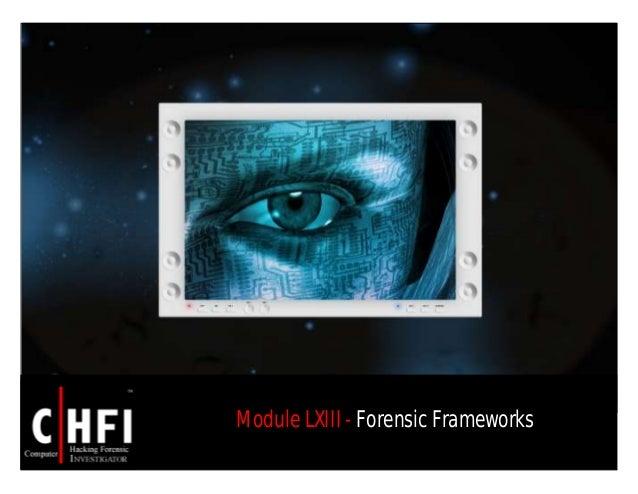Module LXIII - Forensic Frameworks