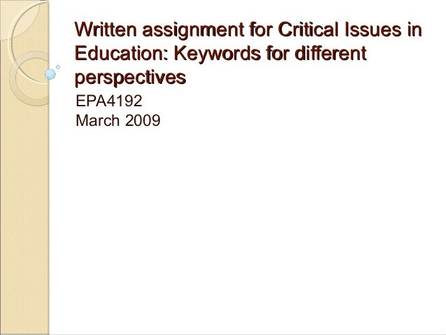 Written assignment for Critical Issues inEducation: Keywords for differentperspectivesEPA4192March 2009