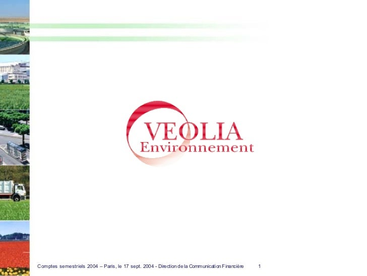 Comptes semestriels 2004 – Paris, le 17 sept. 2004 - Direction de la Communication Financière   1