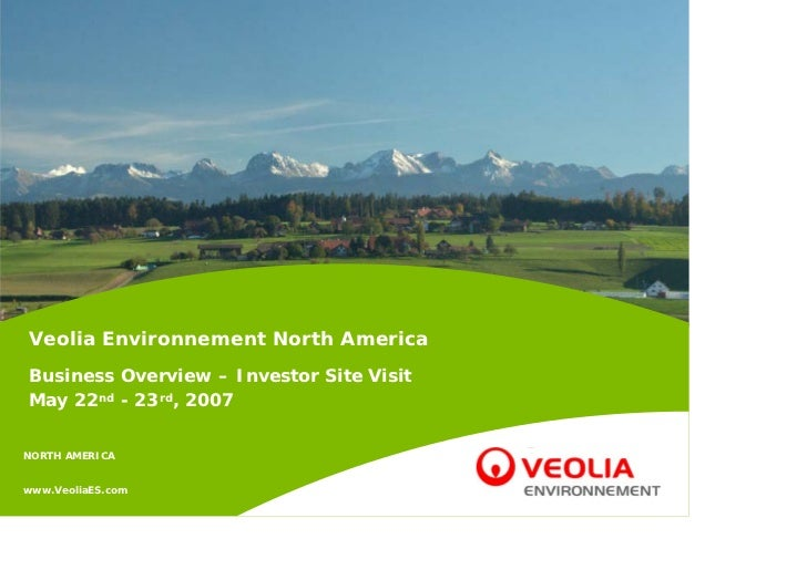 Veolia Environnement North AmericaBusiness Overview – Investor Site VisitMay 22nd - 23rd, 2007NORTH AMERICAwww.VeoliaES.com