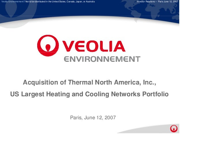 Veolia Environnement l Not to be distributed in the United States, Canada, Japan, or Australia   Investor Relations – Pari...