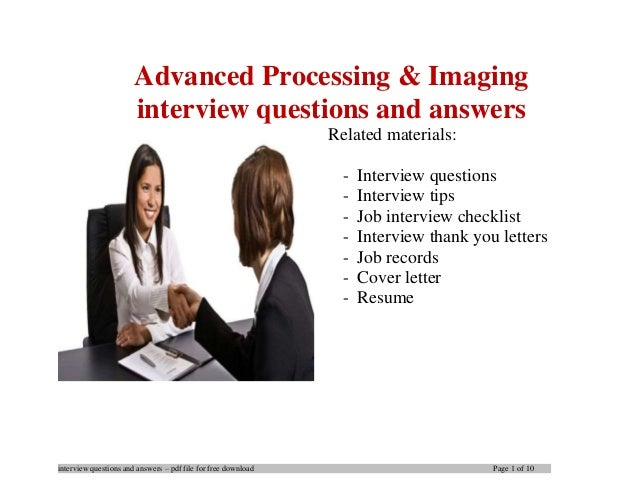 interview questions and answers – pdf file for free download Page 1 of 10 Advanced Processing & Imaging interview question...