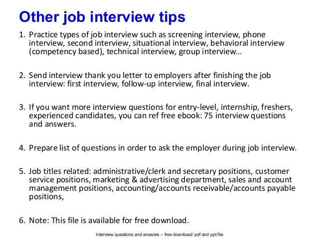 Interview questions and answers – free download/ pdf and ppt file Other job interview tips 1. Practice types of job interv...