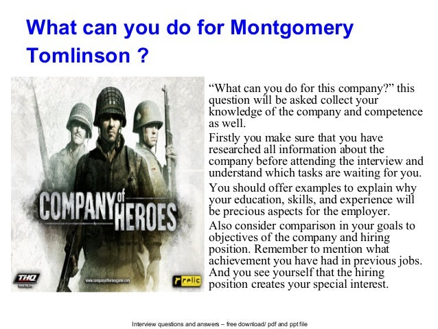 """Interview questions and answers – free download/ pdf and ppt file What can you do for Montgomery Tomlinson ? """"What can you..."""