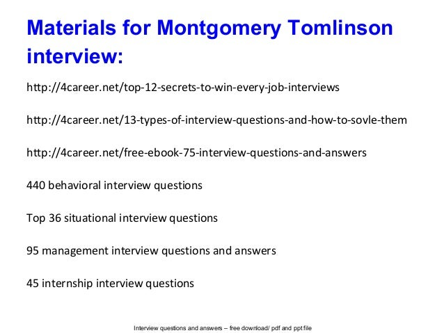 Interview questions and answers – free download/ pdf and ppt file Materials for Montgomery Tomlinson interview: http://4ca...
