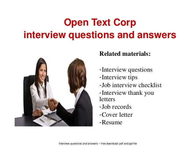 Interview questions and answers – free download/ pdf and ppt file Open Text Corp interview questions and answers Related m...