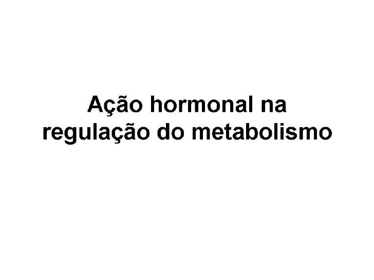 File1 1 ação hormonal na regulação do metabolismo modificada