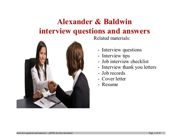 Alexander & Baldwin interview questions and answers Related materials: - Interview questions - Interview tips - Job interv...