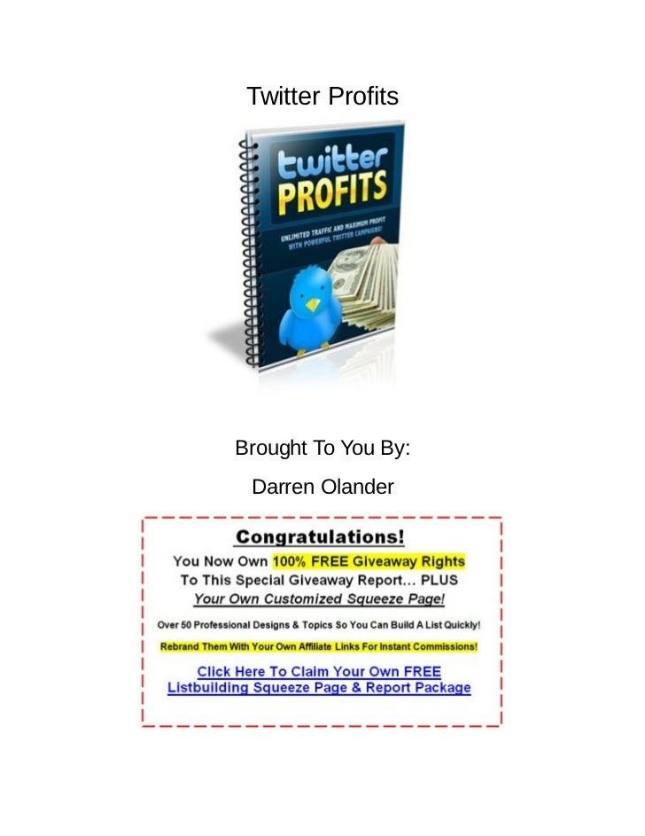 Twitter ProfitsBrought To You By: Darren Olander